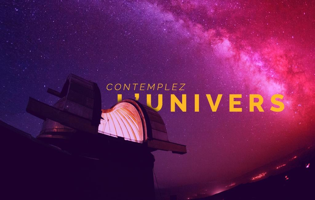 Contemplez l'Univers